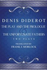 Play and the Prologue & the Unfortunate Fathers