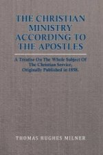 Christian Ministry According to the Apostles