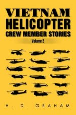 Vietnam Helicopter Crew Member Stories Volume II