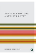 Secret History of Ancient Egypt