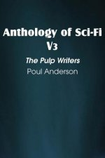 Anthology of Sci-Fi V3, the Pulp Writers - Poul Anderson