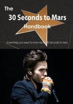 30 Seconds to Mars Handbook - Everything You Need to Know about 30 Seconds to Mars