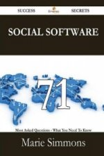 Social Software 71 Success Secrets - 71 Most Asked Questions on Social Software - What You Need to Know