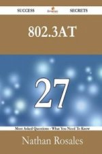 802.3at 27 Success Secrets - 27 Most Asked Questions on 802.3at - What You Need to Know