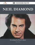 Neil Diamond 188 Success Facts - Everything You Need to Know about Neil Diamond