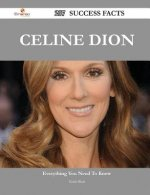 Celine Dion 207 Success Facts - Everything You Need to Know about Celine Dion