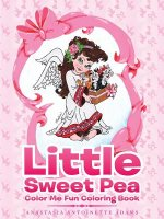 Little Sweet Pea Color Me Fun Coloring Book