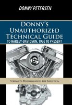 Donny's Unauthorized Technical Guide to Harley-Davidson, 1936 to Present