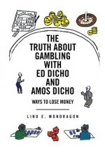 Truth About Gambling with Ed Dicho and Amos Dicho