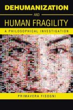 Dehumanization and Human Fragility
