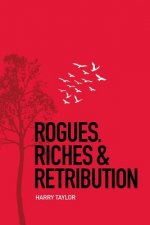 Rogues, Riches & Retribution