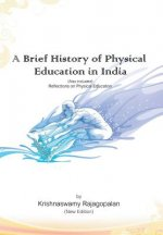 Brief History of Physical Education in India (New Edition)