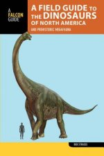 Field Guide to the Dinosaurs of North America