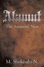 Alamut, the Assassins' Nest