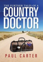 Further Tales of a Country Doctor