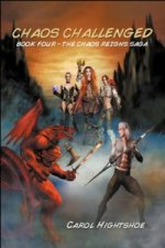 Chaos Challenged - Book Four - The Chaos Reigns Saga