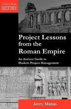 Project Lessons from the Roman Empire