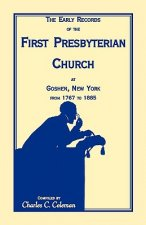 Early Records of the First Presbyterian Church at Goshen, New York, from 1767 to 1885 (Item C3222)