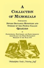 A   Collection of Memorials Concerning Diverse Deceased Ministers and Others of the People Called Quakers in Pennsylvania, New Jersey, and Parts Adjac