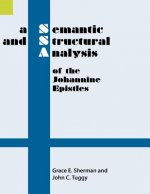 A Semantic and Structural Analysis of the Johannine Epistles