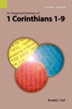 Exegetical Summary of 1 Corinthians 1-9, 2nd Edition