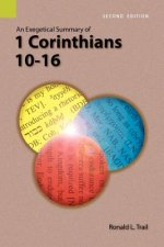 Exegetical Summary of 1 Corinthians 10-16, 2nd Edition