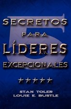 Cinco Secretos Para Lideres Excepionales (Spanish