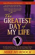 Greatest Day of My Life (Seeds of Wisdom on the Holy Spirit, Volume 14)