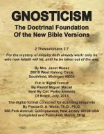 Gnosticism the Doctrinal Foundation of the New Bible Versions
