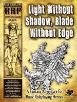 Light Without Shadow, Blade Without Edge