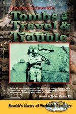 Tombs, Travel and Trouble