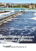 Operation of Nutrient Removal Facilities, Manual of Practice 37