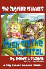 Bugville Critters Rush to the Hospital