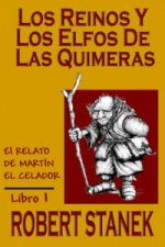 Reinos y Los Elfos de Las Quimeras (Spanish Language Edition of the Kingdoms and the Elves of the Reaches)