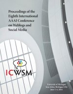 Proceedings of the Eighth International AAAI Conference on Weblogs and Social Media