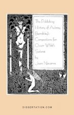Publishing History of Aubrey Beardsley's Compositions for Oscar Wilde's Salome