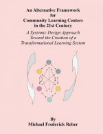 Alternative Framework for Community Learning Centers in the 21st Century