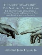 Thomistic Renaissance - The Natural Moral Law