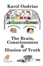 Brain, Consciousness & Illusion of Truth