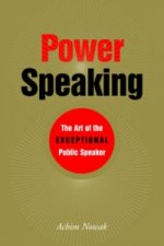 Power Speaking Art of Exceptional Public Speaker
