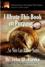 I Wrote This Book on Purpose...So You Can Know Yours