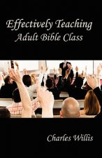 Effectively Teaching Adult Bible Class