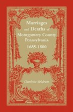 Marriages and Deaths of Montgomery County Pennsylvania, 1685-1800