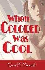 When Colored Was Cool