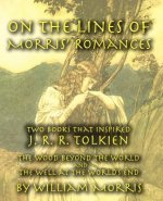 On the Lines of Morris' Romances