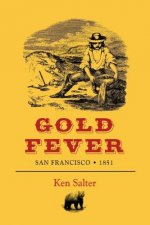 Gold Fever San Francisco / 1851