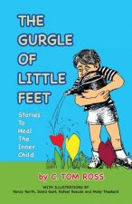 Gurgle of Little Feet a Whimsical Autobiography of One Child