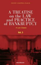 Treatise on the Law and Practice of Bankruptcy