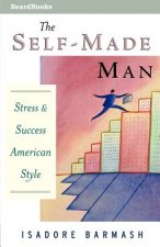 Self-Made Man: Success and Stress American Style
