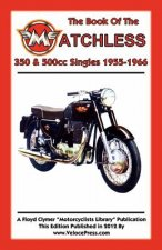 BOOK OF THE MATCHLESS 350 & 500cc SINGLES 1955-1966